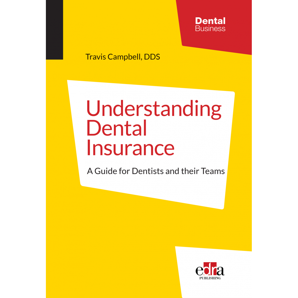 Understanding Dental Insurance: A Guide for Dentists and their Teams - Dentistry book - book cover