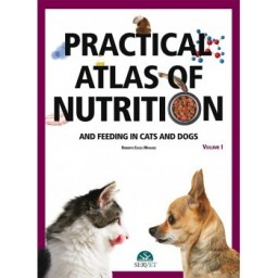 Practical atlas of nutrition and feeding in cats and dogs. Volume I