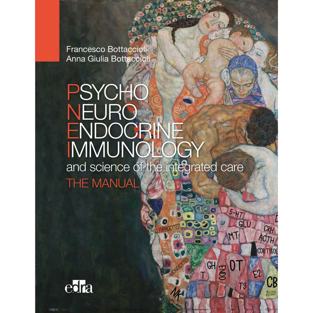 Psyco Neuro Endocrine Immunology and the science of the integrated medical treatment - The manual