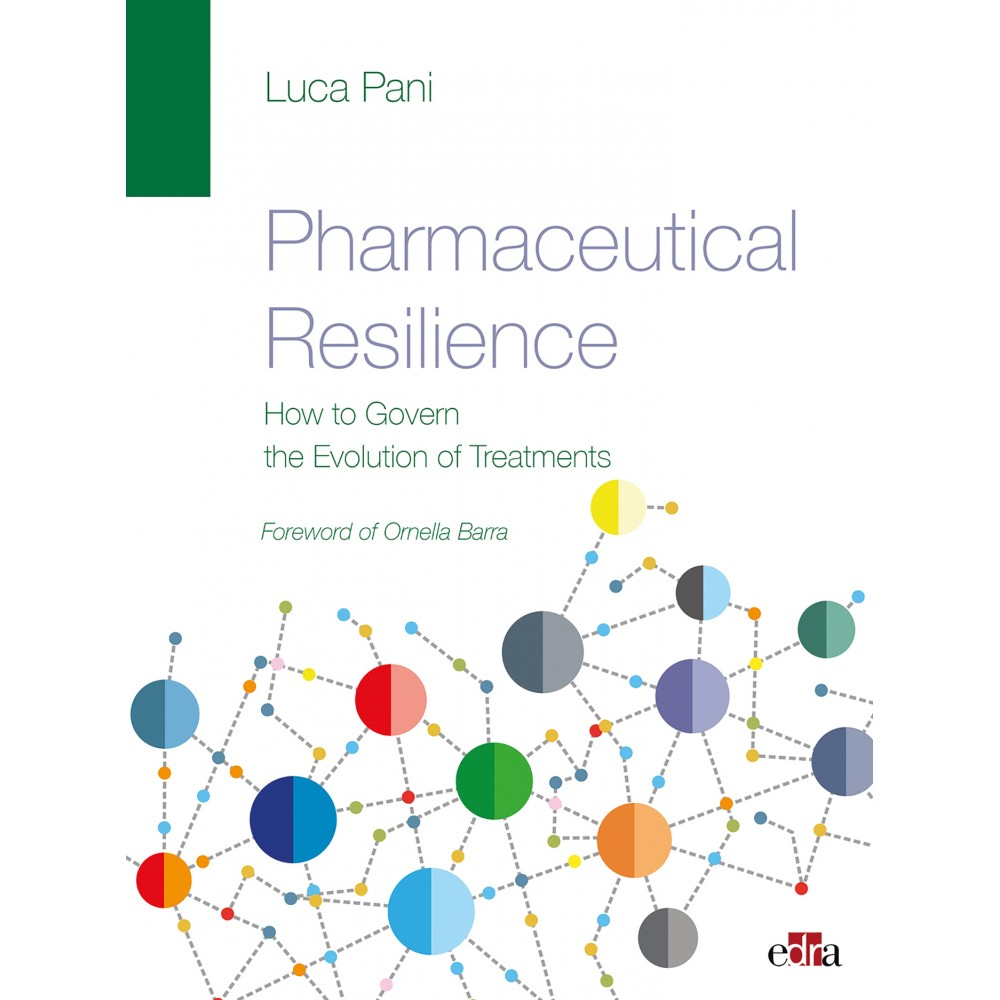 Pharmaceutical Resilience. How to Govern the Evolution of Treatments