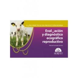 Guías prácticas en producción bovina. Evaluación y diagnóstico ecográfico reproductivo