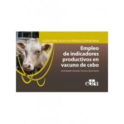 Guías prácticas en producción bovina. Empleo de indicadores productivos en vacuno de cebo