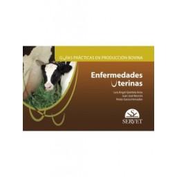 Guías prácticas en producción bovina. Enfermedades uterinas