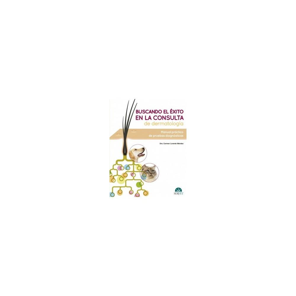 Buscando el éxito en la consulta de dermatología: Manual práctico de pruebas diagnósticas