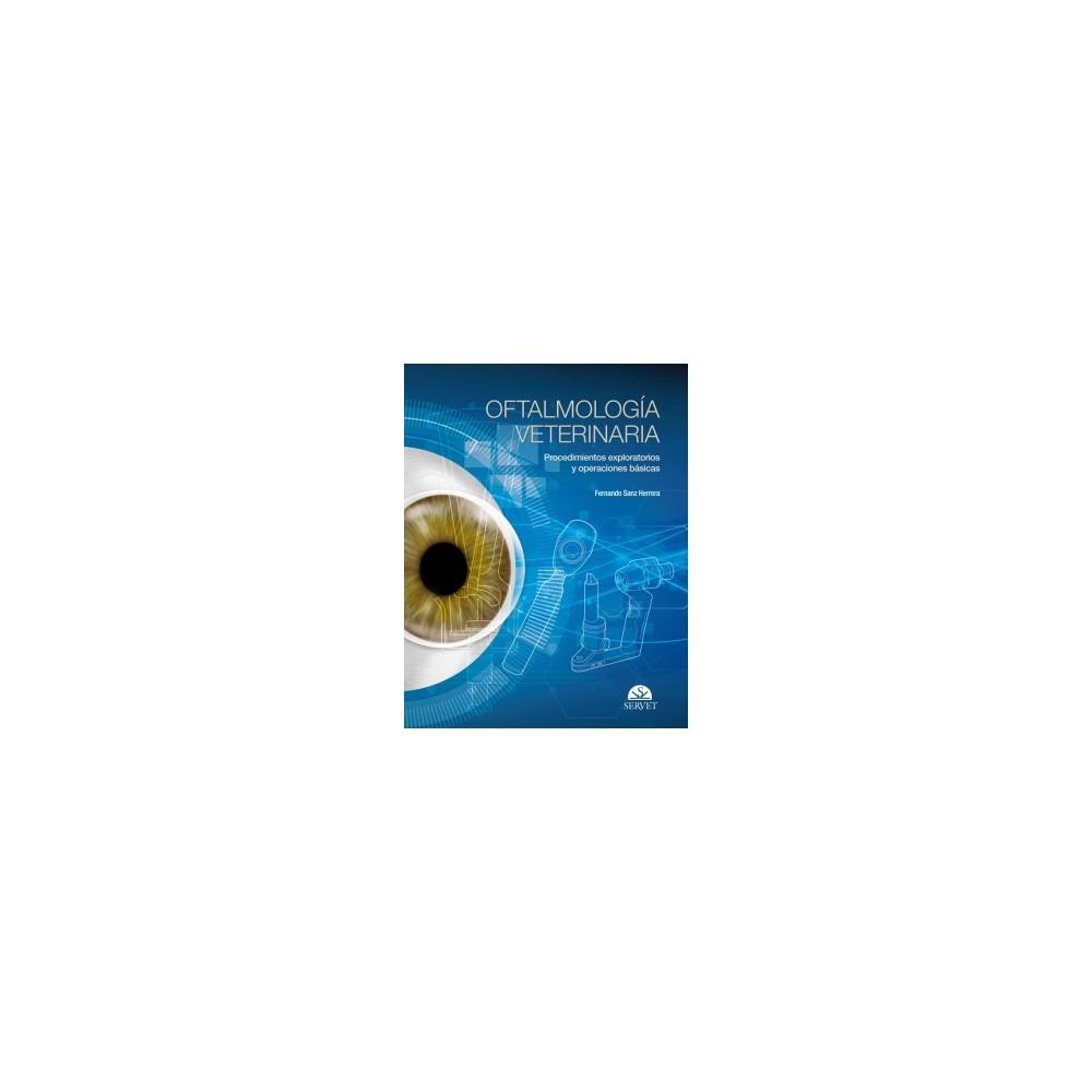 Oftalmología Veterinaria. Procedimientos exploratorios y operaciones fundamentales
