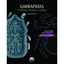 Garrapatas. Morfología, fisiología y ecología. Edición América latina