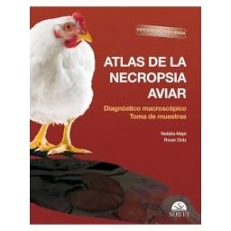 Atlas de la necropsia aviar: Diagnóstico macroscópico Toma de muestras. Edición actualizada