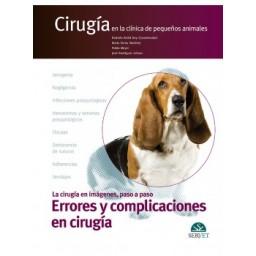 Cirugía en la clínica de pequeños animales. Errores y complicaciones en cirugía