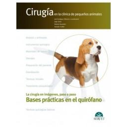 Cirugía en la clínica de pequeños animales. Bases prácticas en el quirófano