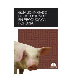 Guía John Gadd de soluciones en producción porcina