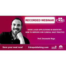 Recorded Webinar - Diode laser applications in dentistry: how to improve our clinical daily practice
